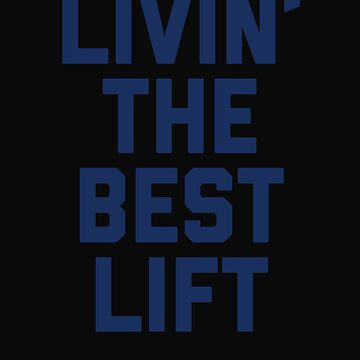 Livin' The Best Lift by 64thMixUp