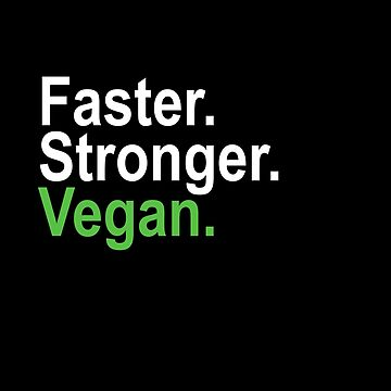 Faster Stronger Vegan by skr0201