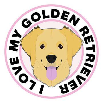 I Love My Golden Retriever Dog by CafePretzel