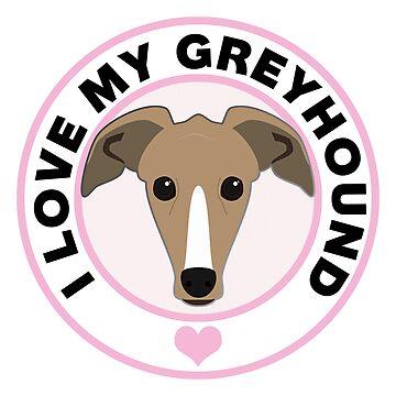 I Love My Greyhound Dog by CafePretzel
