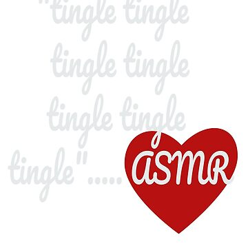 ASMR Lover Cute Tingle Quote by mewzeek-T