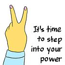 It's Time to Step Into Your Power by cozyreverie