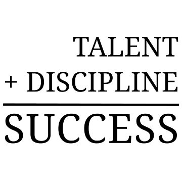TALENT + DISCIPLINE = SUCCESS by kailukask
