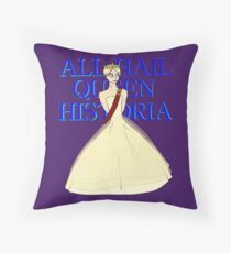 All Hail Queen Historia Throw Pillow