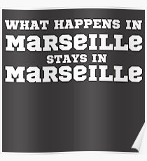 What Happens In Marseille Stays In Marseille Poster