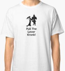 Zieh den Hebel Kronk Classic T-Shirt