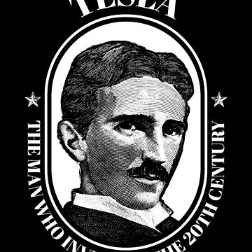 Nikola Tesla Man Who Invented the 20th Century by jtrenshaw