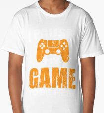 I Paused My Game to Be Here Long T-Shirt