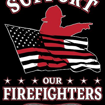 Support our Firefighters by DesignsAndStuff