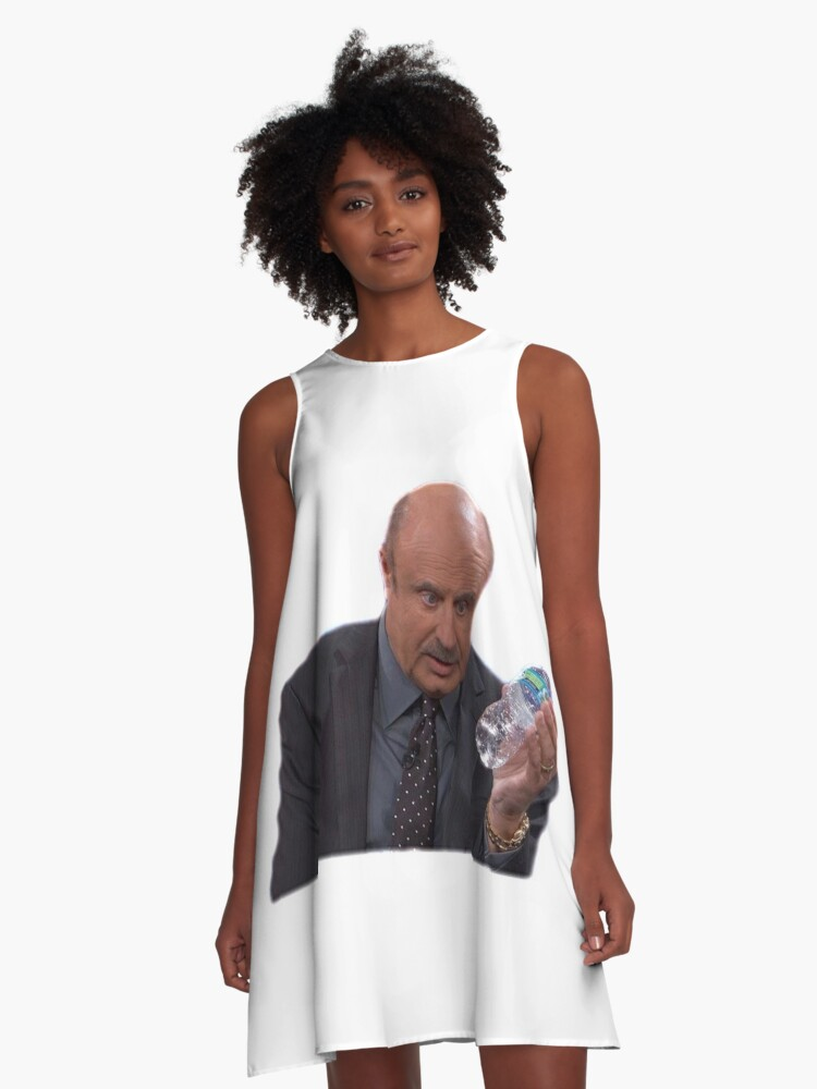 'Dr Phil Seeing A Water Bottle For The First Time Ever' A-Line Dress by  freakyferry