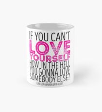 "RuPaul's Drag Race - ""If You Can't Love Yourself..."" Quote Mug"