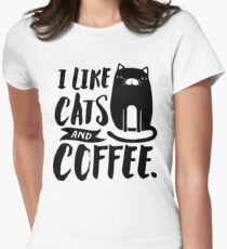 I Like Cats and Coffee Women's Fitted T-Shirt