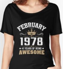 February 1978 41 Years Of Being Awesome Relaxed Fit T-Shirt
