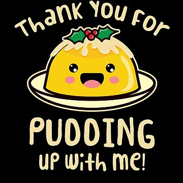 'Pudding Up With Me' Sweet Pudding Dish Gift by leyogi