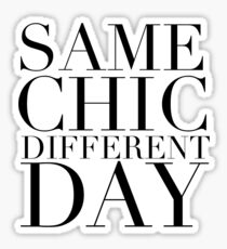 Same Chic Different Day (Serif) - Hipster/Trendy Typography Sticker