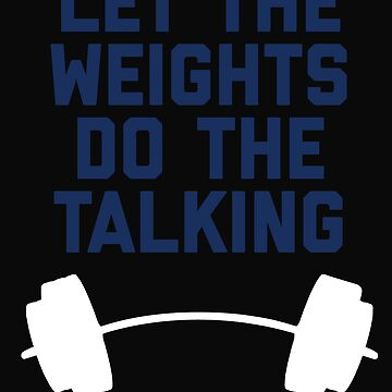 Let The Weights Do The Talking by 64thMixUp