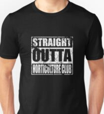 Straight Outta Horticulture Club Unisex T-Shirt