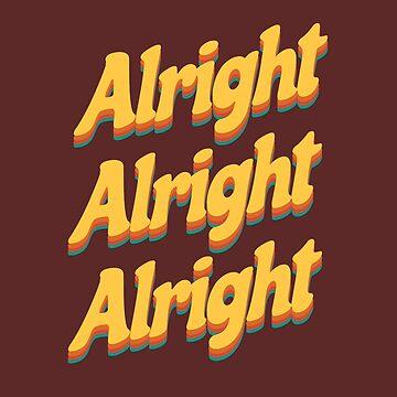 Alright Alright Alright by piercek26