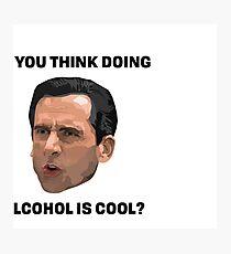 Denken Sie, Alkohol zu trinken ist cool? Fotodruck
