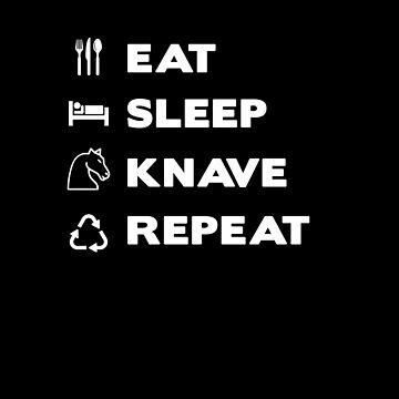 Eat, Sleep, Knave, Repeat by eldram