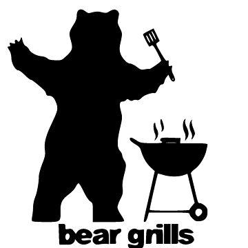 Bear Grills by realmatdesign