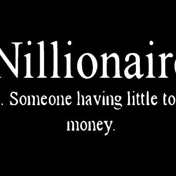 Nillionare by realmatdesign