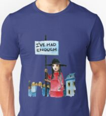 Enough already Unisex T-Shirt