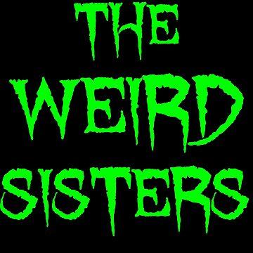 The Weird Sisters Green by MrUrban