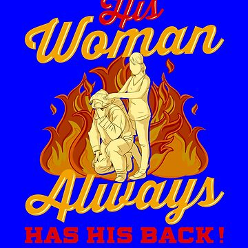Firefighter His Woman Always Has His Back  by fantasticdesign