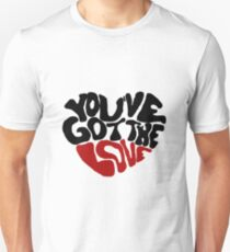 You've Got The Love Slim Fit T-Shirt