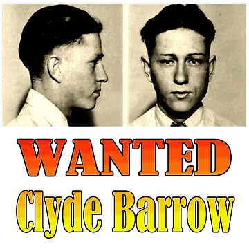 WANTED: Clyde Barrow by Chunga