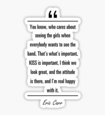 Eric Carr famous quote about attitude Sticker