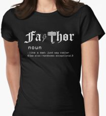 Fa-Thor, Like dad just way cooler- Father's Day Gift Shirt Fitted T-Shirt