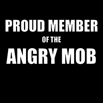 Angry Mob Midterms and Election by highparkoutlet