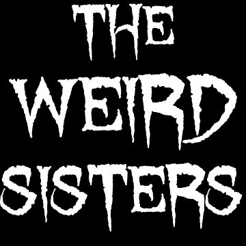 The Weird Sisters White by MrUrban