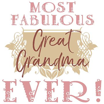 Most Fabulous Great Grandma by thepixelgarden