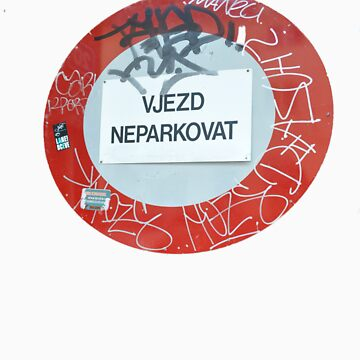 """""""No Parking"""" Sign in Czech Language by funkydive"""