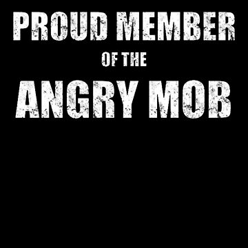 Angry Mob Midterm Apparel by highparkoutlet
