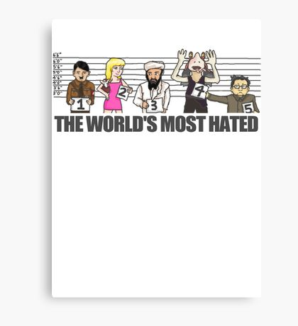World's Most Hated Canvas Print