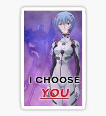 I choose you - Neon Genesis Evangelion Sticker