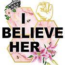 I Beleive Her by KatySouders