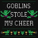 Goblins Stole My Cheer by wytrab8