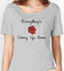 Everything's Coming Up Roses   Gypsy Women's Relaxed Fit T-Shirt