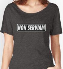 NON SERVIAM Women's Relaxed Fit T-Shirt