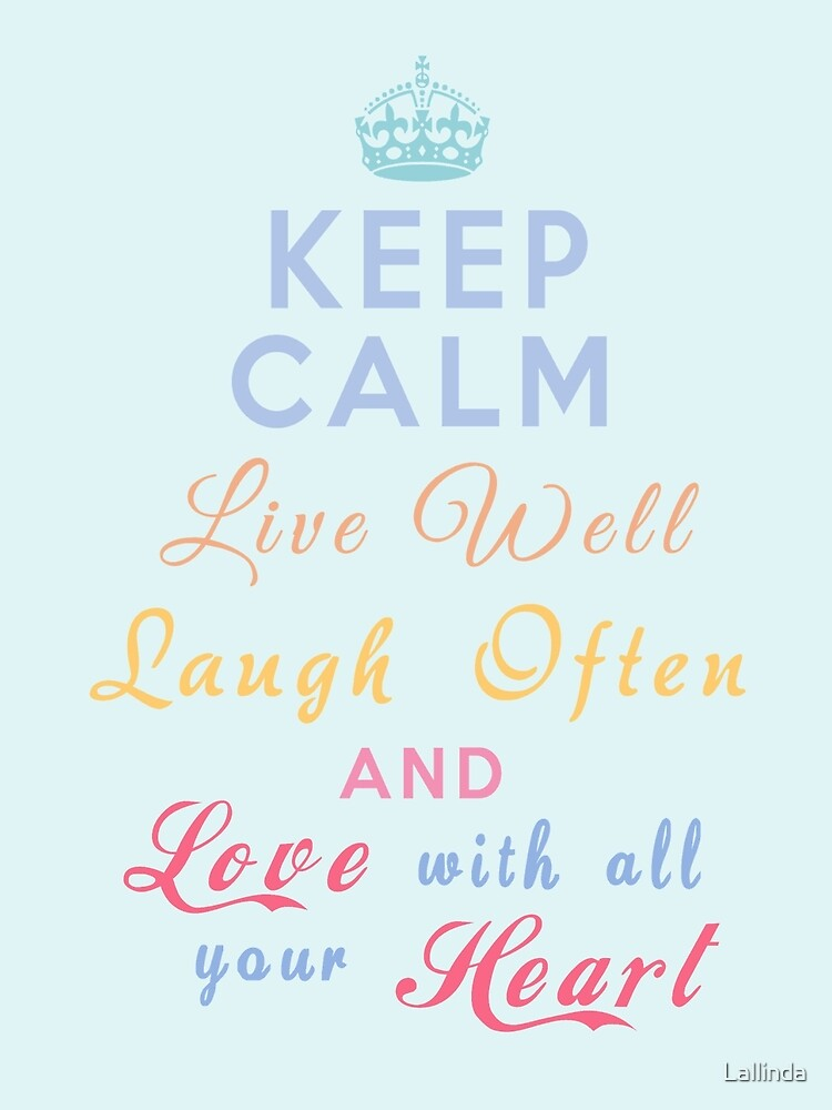 Quot Keep Calm Live Well Laugh Often And Love With All Your