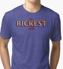 The Rickest Rick Tri-blend T-Shirt