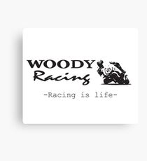 Woody Racing - Racing is Life Canvas Print