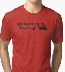 Woody Racing - Racing is Life Tri-blend T-Shirt