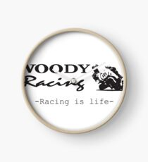 Woody Racing - Racing is Life Clock