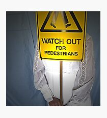 Watch Out For Pedestrians Photographic Print
